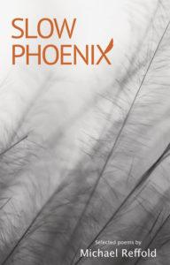Slow Phoenix by Michael Reffold